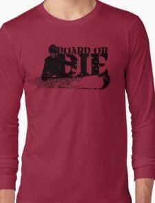 skeleboarder : board or die Long Sleeve T-Shirt