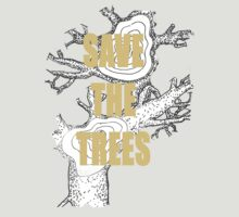 save the trees t-shirt by robert murray