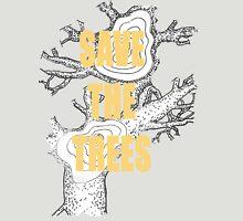 save the trees t-shirt Unisex T-Shirt