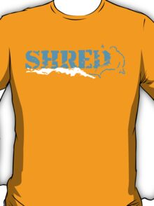 snowboard : shred T-Shirt