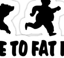 Be Nice to Fat People, One Day They May Save Your Life! Sticker