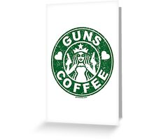 I Love Guns and Coffee! Not the Starbucks logo, but close. Greeting Card