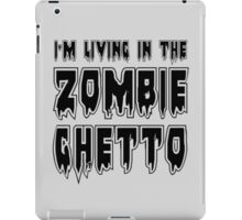 I'M LIVING IN THE ZOMBIE GHETTO by Zombie Ghetto iPad Case/Skin