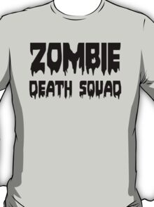 ZOMBIE DEATH SQUAD by Zombie Ghetto T-Shirt