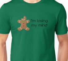 I'm losing my mind Unisex T-Shirt