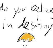 Do you believe in Destiny? by mrbradleyp