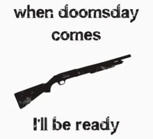 When doomsday comes I'll be ready by ColaBoy