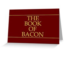 The Book of Bacon Greeting Card