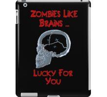 Zombies Like Brains iPad Case/Skin
