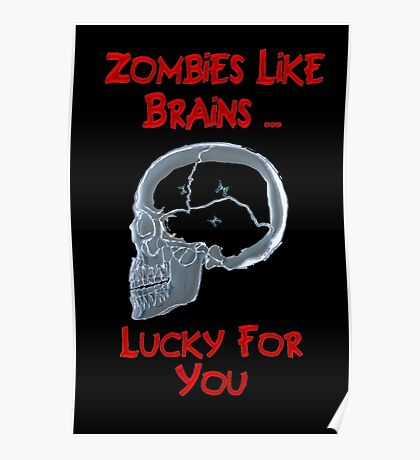 Zombies Like Brains Poster