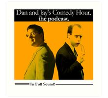 Dan And Jay's Comedy Hour. The Podcast. Art Print