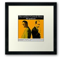 Dan And Jay's Comedy Hour. The Podcast. Framed Print