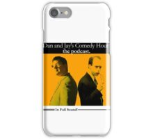 Dan And Jay's Comedy Hour. The Podcast. iPhone Case/Skin