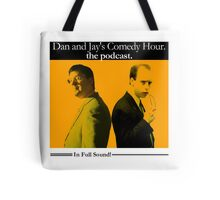 Dan And Jay's Comedy Hour. The Podcast. Tote Bag
