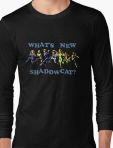 What's New, Shadowcat? Long Sleeve T-Shirt