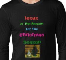 Jesus is the reason,T-shirt Long Sleeve T-Shirt