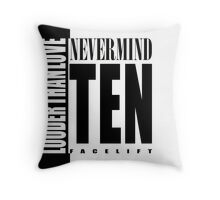 Nevermind Ten Facelift Louder than the Sound Grunge albums White version Throw Pillow