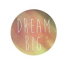 Dream Big by unitycreative