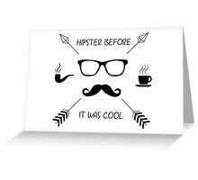 Hipster Before it Was Cool Greeting Card