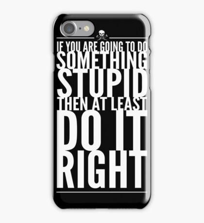 Something Stupid iPhone Case/Skin