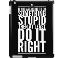 Something Stupid iPad Case/Skin