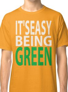 it's easy being green Classic T-Shirt