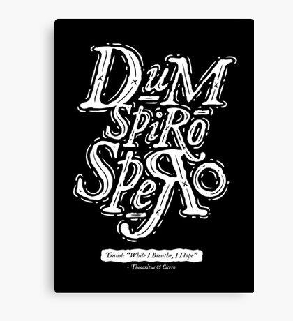 Dum Spiro Spero Canvas Print