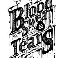 Blood, Sweat, & Tears by 83Drops