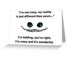 I'm mad and I love it. Greeting Card