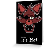 Five Nights at Freddy's Foxy - It's Me! Greeting Card