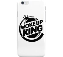 Woke Up Still King iPhone Case/Skin
