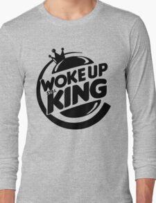 Woke Up Still King Long Sleeve T-Shirt