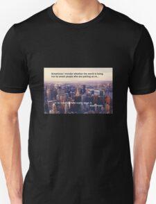 Sometimes I Wonder T-Shirt