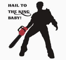 Hail to the King Baby by superiorgraphix