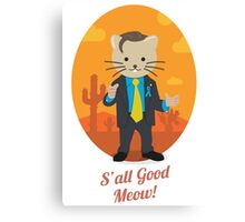 S'all Good Meow! Canvas Print