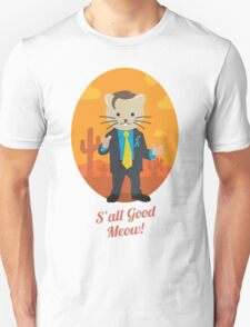 S'all Good Meow! Unisex T-Shirt