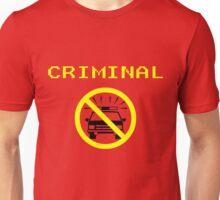 Criminal Unisex T-Shirt