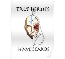 True Heros Have Beards Poster