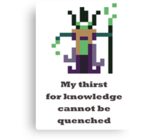 Rubick - My thirst of knowledge cannot be quenched Canvas Print