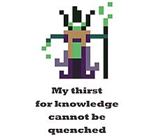 Rubick - My thirst of knowledge cannot be quenched Photographic Print