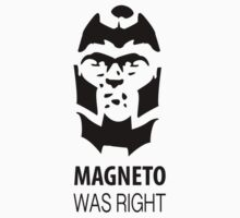 Magneto Was Right T-Shirt