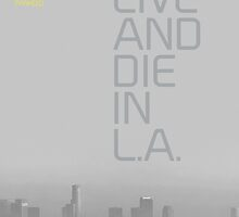 To Live and Die in L.A. by walker12to88