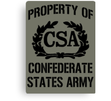 Property of Confederate States Army Canvas Print