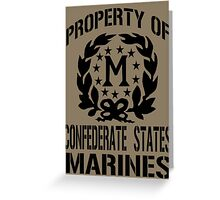 Property Confederate States Marines Greeting Card