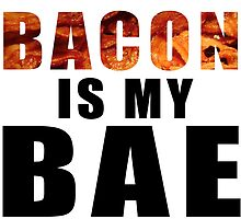 Bacon is my Bae by Vintagee