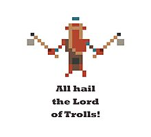 Troll Warlord - All hail the Lord of Trolls Photographic Print