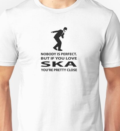 Ska and perfection Unisex T-Shirt