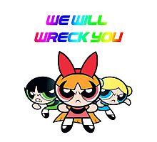 Powerpuff Girls will wreck you! Photographic Print