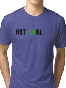 Global warming [not cool] Tri-blend T-Shirt