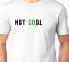 Global warming [not cool] Unisex T-Shirt